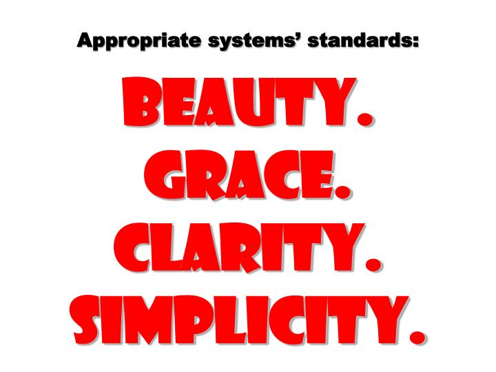 Appropriate systems standards: