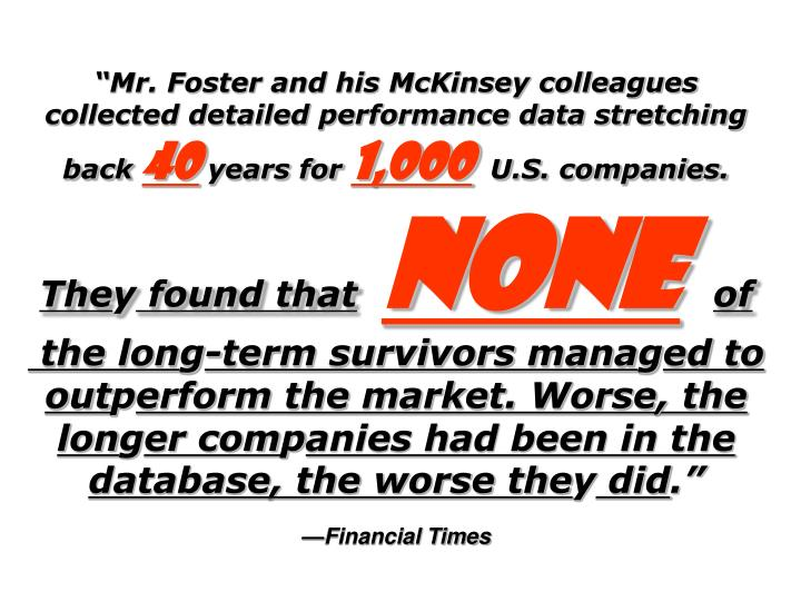 Mr. Foster and his McKinsey colleagues collected detailed performance data stretching back