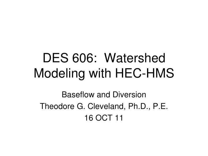 Des 606 watershed modeling with hec hms