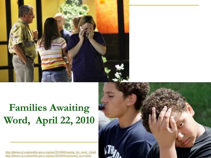 Families Awaiting Word,  April 22, 2010