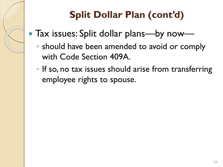 Split Dollar Plan (cont'd)