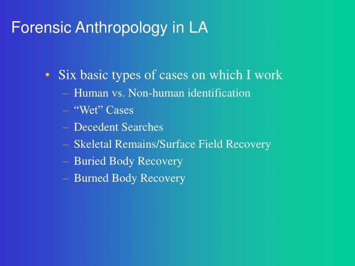 Forensic Anthropology in LA