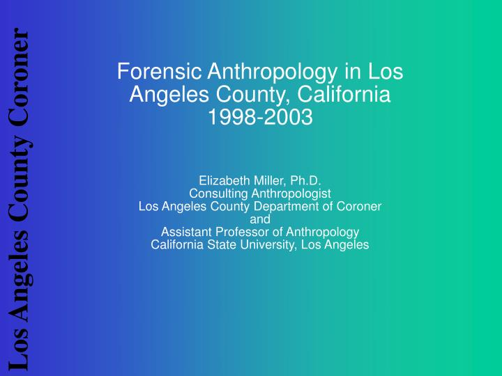 Forensic Anthropology in Los Angeles County, California