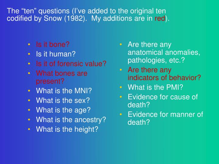 The ten questions i ve added to the original ten codified by snow 1982 my additions are in red