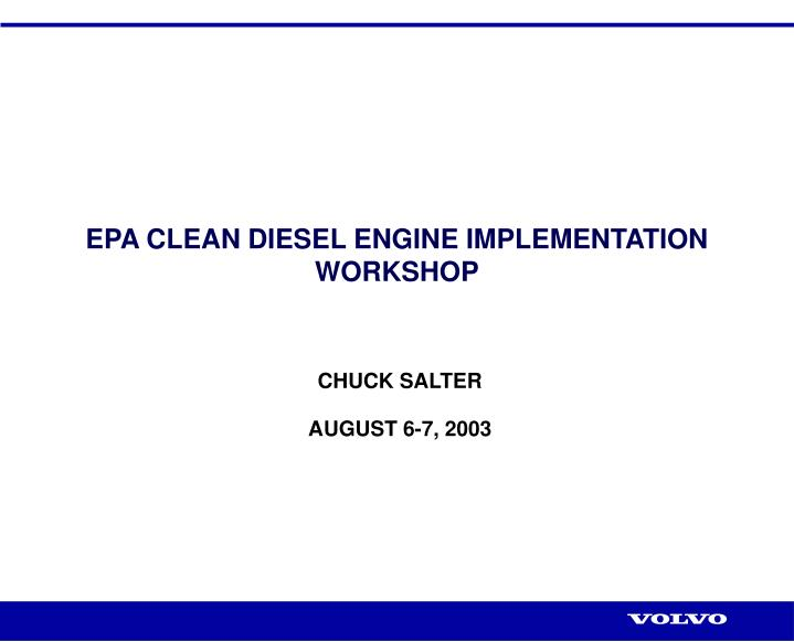 EPA CLEAN DIESEL ENGINE IMPLEMENTATION WORKSHOP