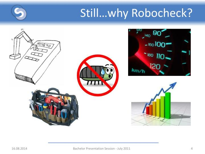 Still…why Robocheck?