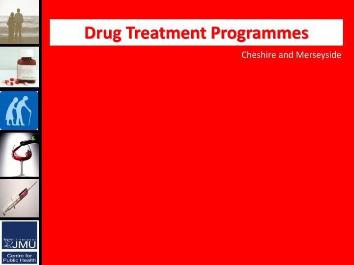 Drug Treatment Programmes