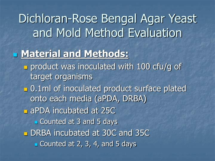 Dichloran-Rose Bengal Agar Yeast and Mold Method Evaluation
