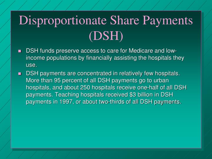 Disproportionate Share Payments (DSH)