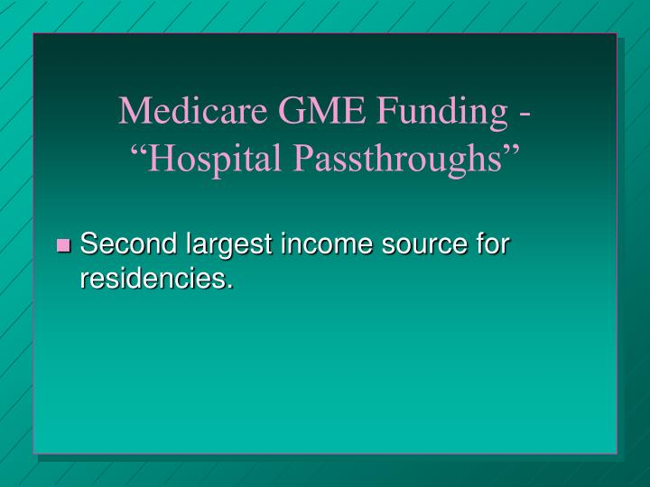 "Medicare GME Funding - ""Hospital Passthroughs"""