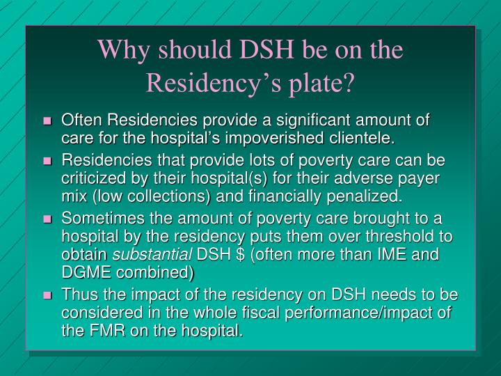 Why should DSH be on the Residency's plate?