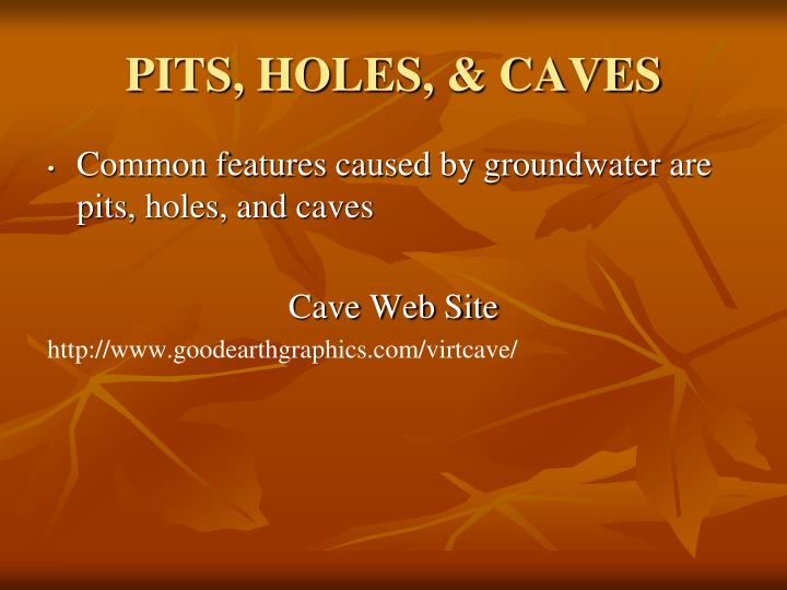 PITS, HOLES, & CAVES