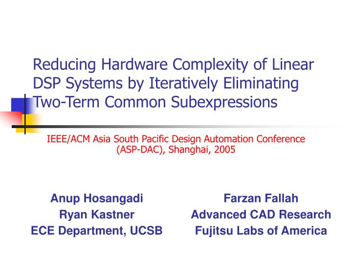 Reducing Hardware Complexity of Linear DSP Systems by Iteratively Eliminating Two-Term Common Subexp...