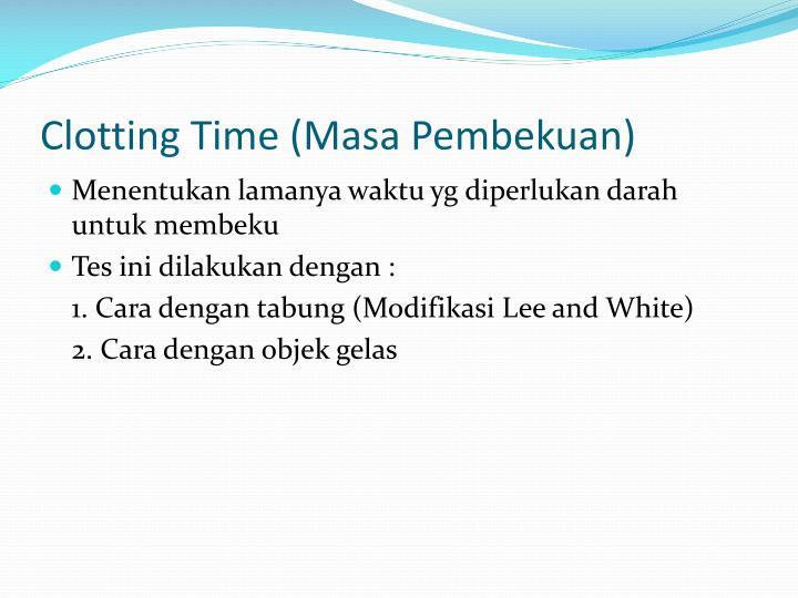 Clotting Time (Masa Pembekuan)