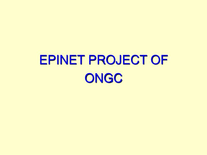 EPINET PROJECT OF ONGC