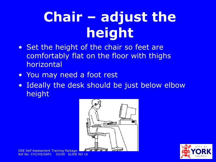 Chair – adjust the height