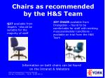 chairs as recommended by the h s team