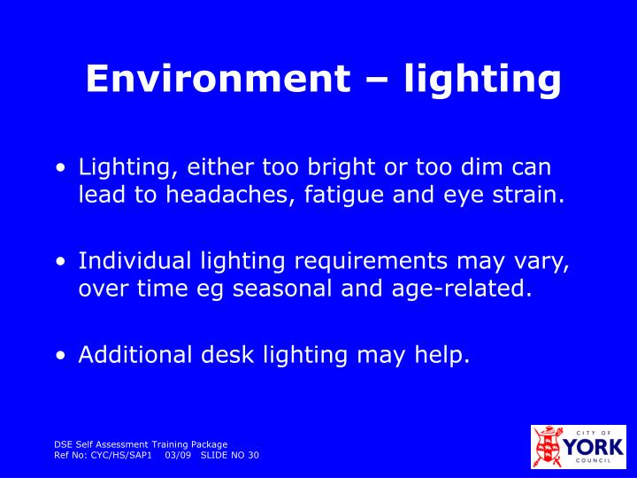 Environment – lighting