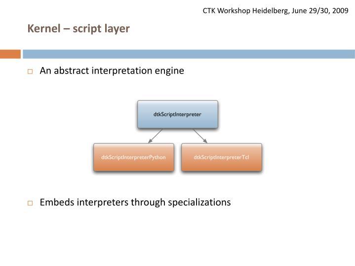 Kernel – script layer