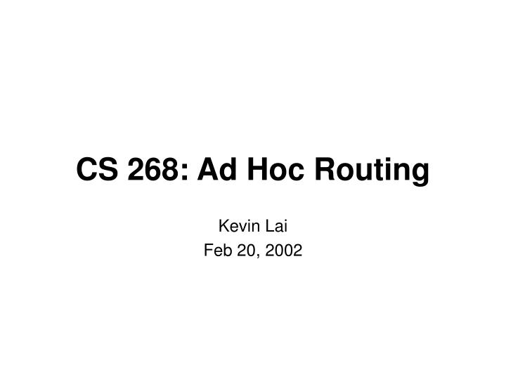 Cs 268 ad hoc routing