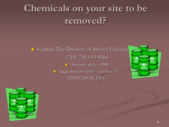 Chemicals on your site to be removed?