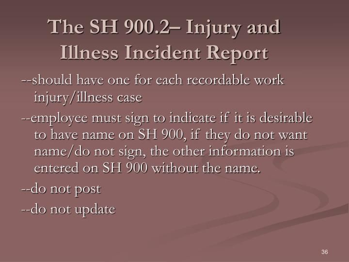 The SH 900.2– Injury and Illness Incident Report