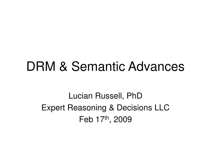 Drm semantic advances