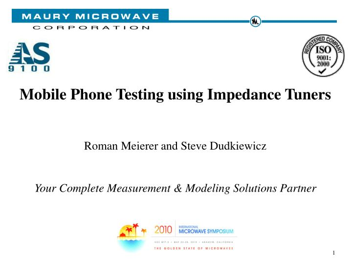 Mobile Phone Testing using Impedance Tuners