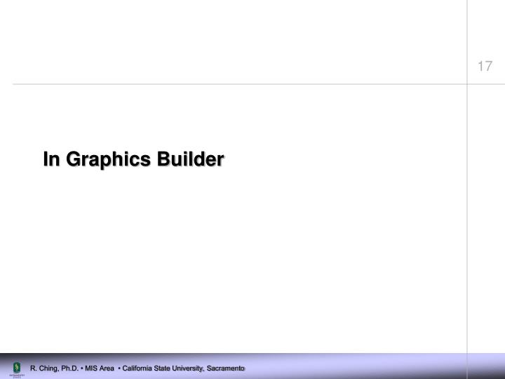 In Graphics Builder
