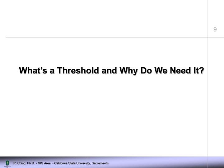 What's a Threshold and Why Do We Need It?