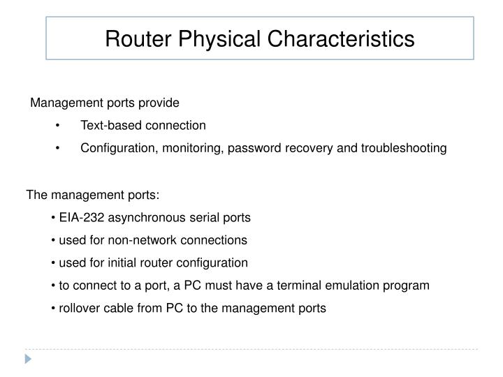 Router Physical Characteristics