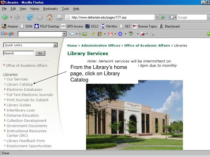 From the Library's home page, click on Library Catalog