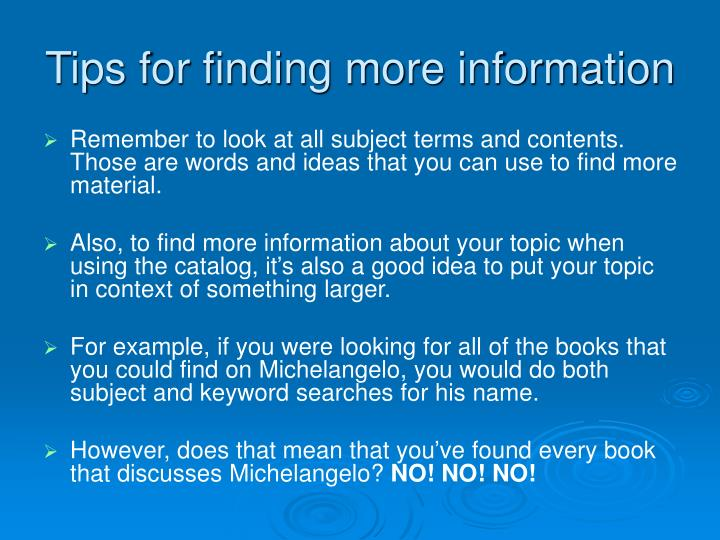 Tips for finding more information