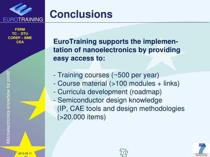 EuroTraining supports the implemen-tation of nanoelectronics by providing easy access to: