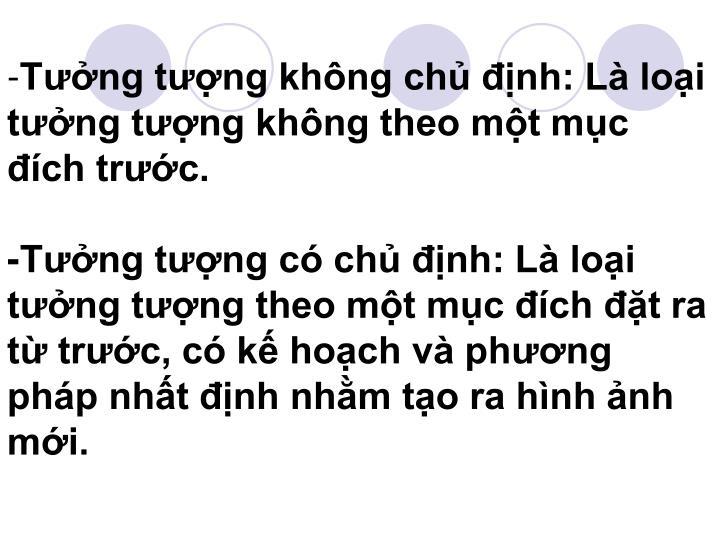 Tng tng khng ch nh: L loi tng tng khng theo mt mc ch trc.