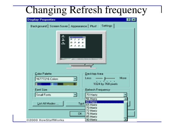 Changing Refresh frequency