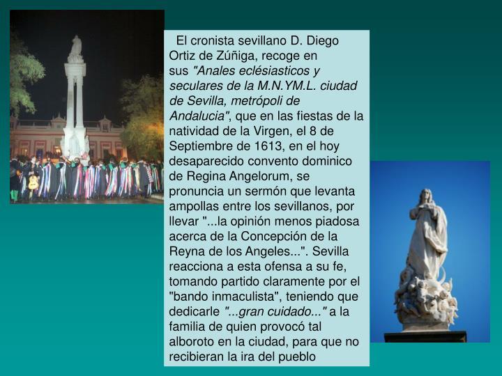 El cronista sevillano D. Diego Ortiz de Ziga, recoge en sus