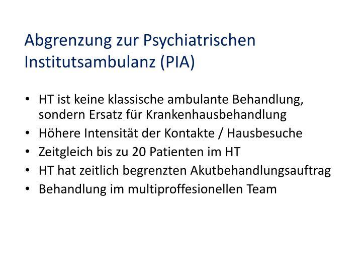 Abgrenzung zur Psychiatrischen Institutsambulanz (PIA)