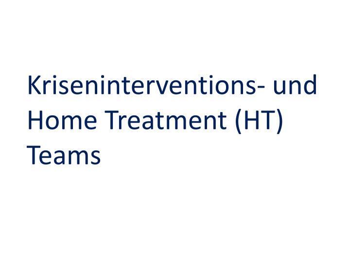 Kriseninterventions- und Home Treatment (HT) Teams