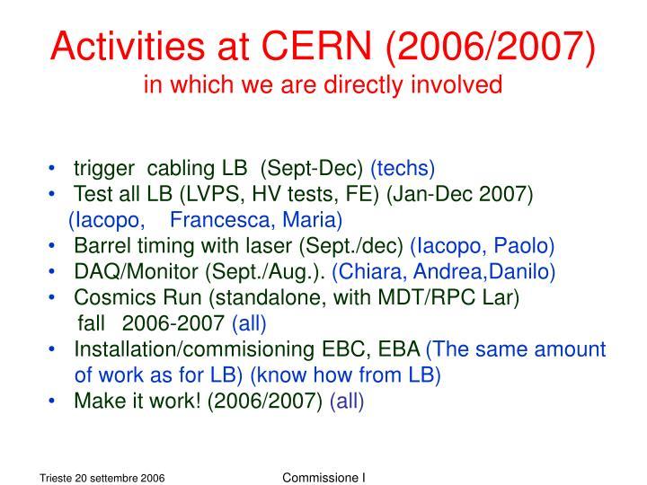 Activities at CERN (2006/2007)