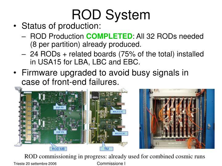 ROD System
