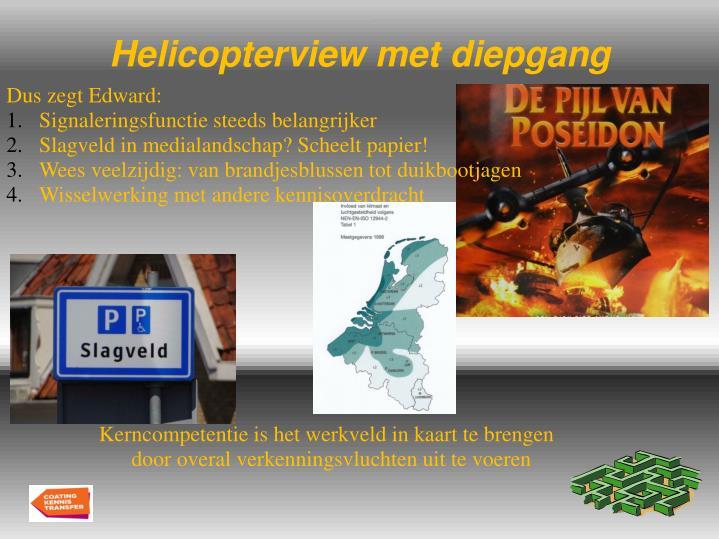 Helicopterview met diepgang