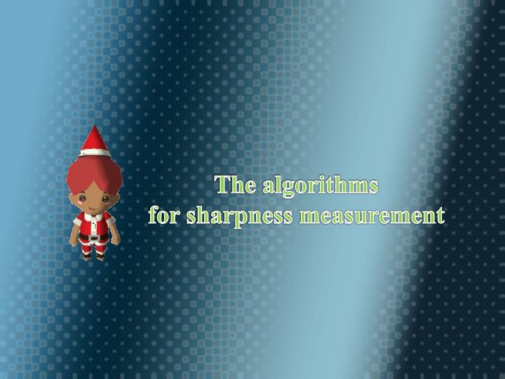 (#) The algorithms for sharpness measurement