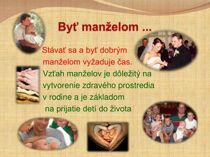 Byť manželom ...