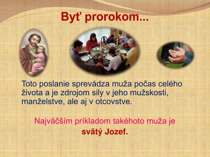 Byť prorokom...