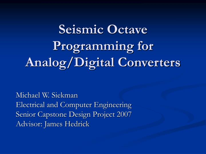 Seismic octave programming for analog digital converters