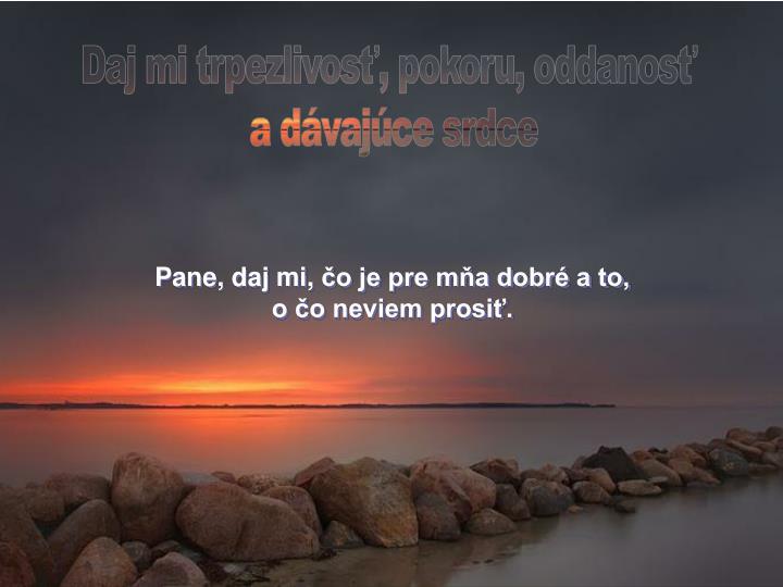 Daj mi trpezlivosť, pokoru, oddanosť