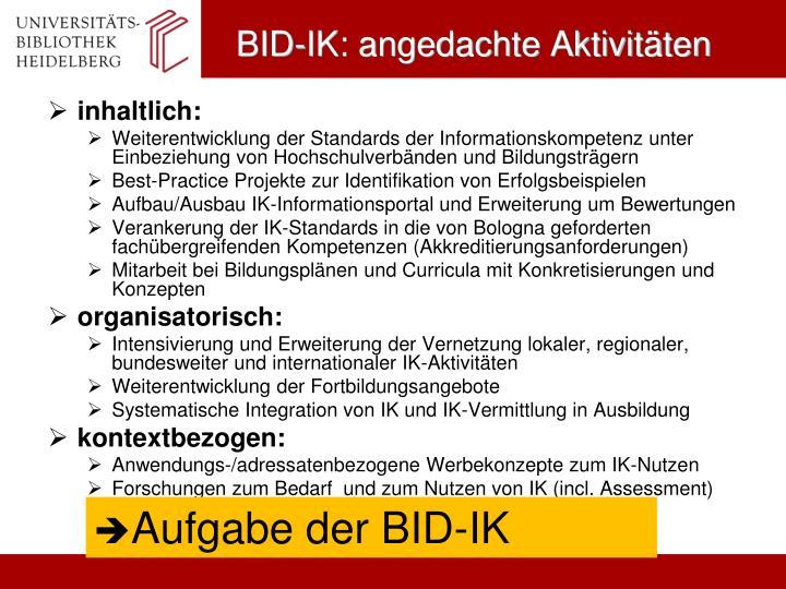 BID-IK: angedachte Aktivitäten