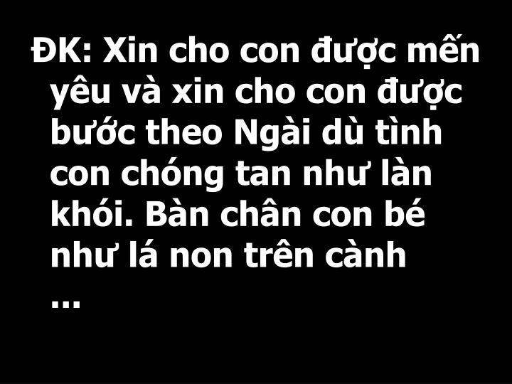 K: Xin cho con c mn yu v xin cho con c bc theo Ngi d tnh con chng tan nh ln khi. Bn chn con b nh l non trn cnh