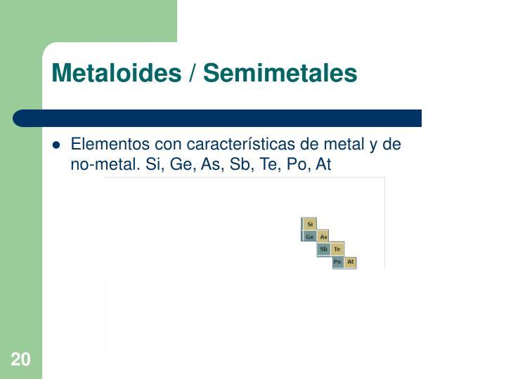 Metaloides / Semimetales